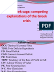 The Greek Saga - Competing explanations of the Greek crisis