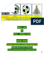 ....Deca-log = What's Fotbal for 21-St Century.