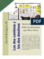 Los Dos Caminos y Los Dos Destinos.david Rodgers W