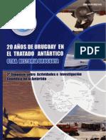 20 años de Uruguay en el Tratado Antártico. Segundo simposio de actividades antárticas. 2005