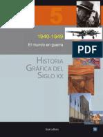 Historia Grafica Del Siglo Xx Volumen 5 1940 1949 El Mundo en Guerra