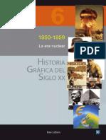 Historia Grafica Del Siglo Xx Volumen 6 1950 1959, La Era Nuclear