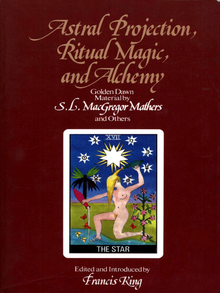 Hermetic Order of the Golden Dawn - Astral Projection, Ritual Magic