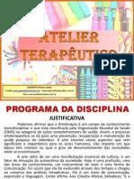 Aula 01 Atelier Terapeutico Fpa 2013 2 Semestre Monica Abete