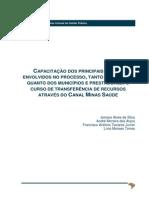 Capacitacao Dos Principais Atores Envolvidos No Processo Tanto Da Ses Mg Quanto Dos Municipios e Prestadores o Curso de Transferencia de Recursos Atraves Do Canal Minas Saude