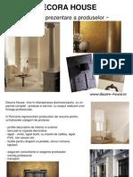 Decora House Prezentare Produse