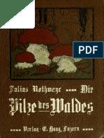 Eßbare und giftige Pilze des Waldes von Julius Rothmayr (1914)
