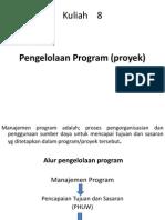 Kuliah 8 - Pengelolaan Program (Proyek)