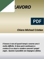 IL LAVORO Chiara Cristian e Michael