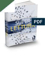 Super Lettura  - Consigli ed esercizi pratici per leggere tutto ciò che vuoi inella metà del tempo!