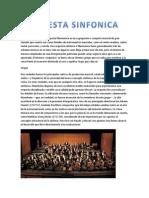 La orquesta sinfónica u orquesta filarmónica es una agrupación o conjunto musical de gran tamaño que cuenta con varias familias de instrumentos musicales