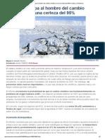La ciencia culpa al hombre del cambio climático con una certeza del 95% _ Natura _ elmundo