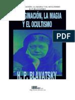 Blavatsky H P - La Imaginacion La Magia Y El Ocultismo