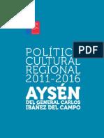AYSEN Politica Cultural Regional 2011 2016 Web
