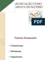 A COMUNICAÇÃO COMO FERRAMENTA DE SUCESSO