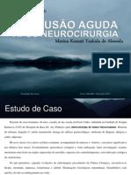 ESTUDO DE CASO - CONFUSÃO AGUDA APOS NEUROCIRURGIA - SLIDE