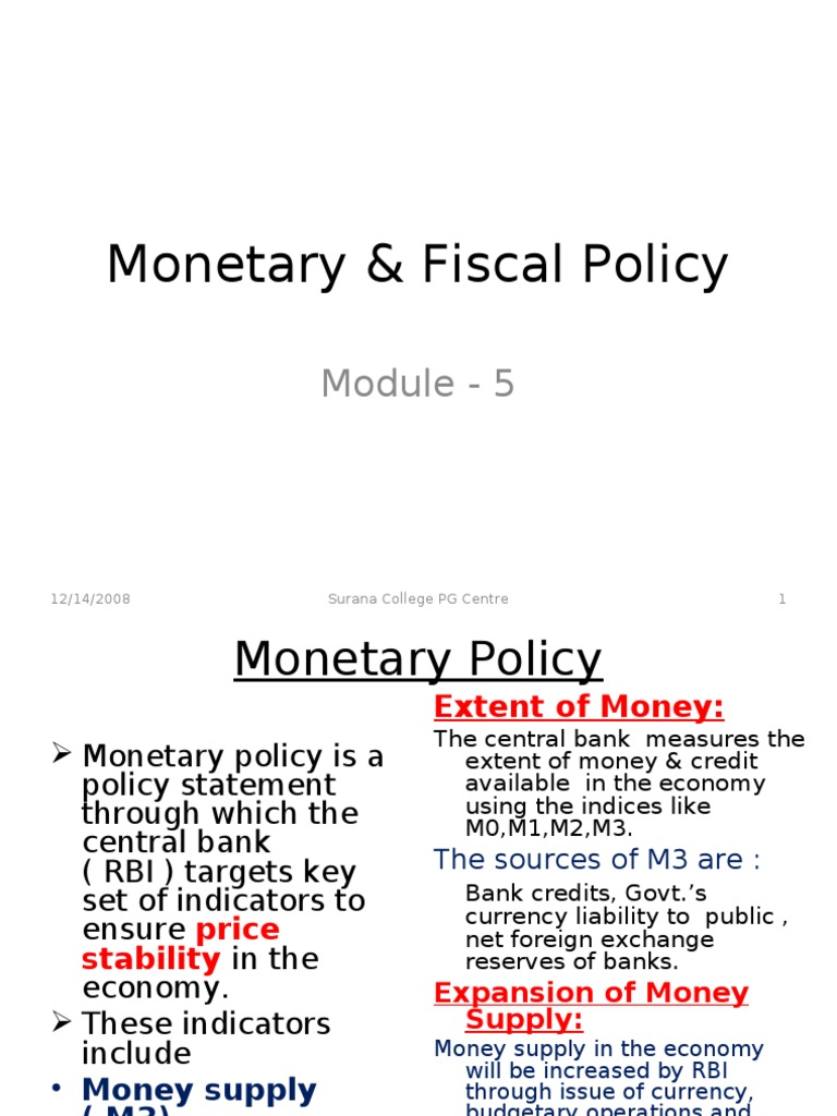 business environment fiscal policy and monetary And business environment • monetary policy ---- the control of interest rates and the money supply • exchange rate policy ---- changing initiate monetary, fiscal and/or exchange rate policies that are the direct opposite to.