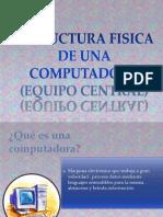 Estructura Fisica de Una Computadora (Trabajo de Informatica) (1)