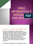 Virus Informatico y Navegacion Por Internet