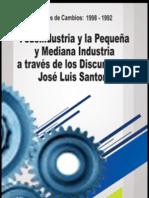 Jose Luis Santoro - Fedeindustria y la Pequeña y la Mediana Industria a través de los Discursos de José Luis Santoro.
