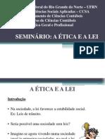 Seminário - A Ética e a Lei