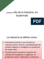Desarrollo de La Industria en Guatemala