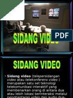 Sidang video.