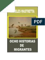 Mastretta, Angeles - Ocho Historias de Migrantes