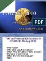 Jake Towne - Talk to CC-BASD on Financial Derivatives (18 Aug 09)