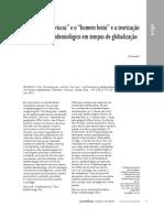 Artigo. O homem dos riscos e o homem lento e a teorização sobre os riscos epidemiológicos em tempos de globalização