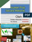 Pembuatan Pulp Secara Mekanik (trio billy).pptx