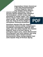 Malaysia Mengamalkan Sistem Demokrasi Berparlimen Dan Raja Berpelembagaan Dengan Seri Paduka Baginda Yang Di