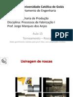 2012-2 Aula 15 - Torneamento - Roscas. Tipos de Tornos