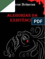 ALEGORIAS DA EXISTÊNCIA, de Marius Arthorius