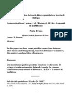 Teoria matematica dei nodi, fisica quantistica, teoria di stringa (connessioni con i numeri di Fibonacci, di Lie e i numeri di partizione)