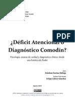¿Defícit atencional o diagnóstico comodín, Psicología, estatus de verdad y diagnóstico clínico;Desde una estética de poder