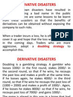 Four Derivative Disasters