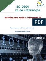 Aulas 7 e 8 de Natureza da Informação (4 e 6 de outubro de  2010)