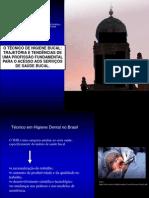 O TÉCNICO DE HIGIENE BUCAL TRAJETÓRIA E TENDÊNCIAS DE UMA PROFISSÃO FUNDAMENTAL PARA O ACESSO AOS SERVIÇOS DE SAÚDE BUCAL.