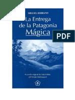 Miguel Serrano  La Entrega De La Patagónia Mágica