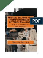 Michael de Jong Joins RCMP Harassment of Terry Mallenby!