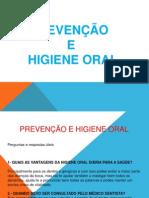 Prevenção e higiene oral