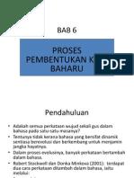 BAB 6 Proses Pembentukan Kata Baharu[1] DR ISAM
