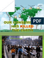 Our Consumerism Kill the Earth