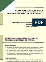 CONSECUENCIAS AMBIENTALES DE LA PRODUCCIÓN MASIVA DE ETANOL