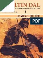 J. G. Frazer - Altin Dal Cilt 1 Dinin Ve Folklerin Kokleri