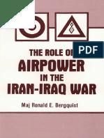 Ronald E. Bergquist-Role of Airpower in the Iran-Iraq War-University Press of the Pacific (2002)