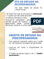 4-objetodeestudodapsicopedagogia-110419133941-phpapp01