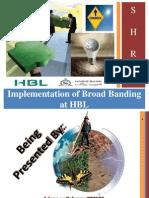 HBL - Implementation of Broadbanding