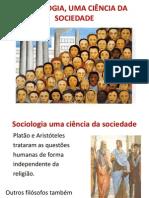 SOCIOLOGIA, UMA CIÊNCIA DA SOCIEDADE